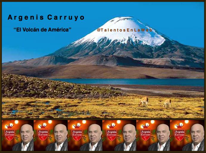 Argenis Carruyo el volcan de america